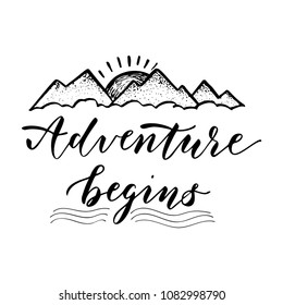 Adventure begins. Motivational poster or greeting card template. Vector hand drawn lettering design. T-shirt template.