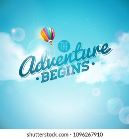 The adventure begins typography design and air balloon on blue sky background. Vector illustration for banner, flyer, invitation, brochure, poster or greeting card.