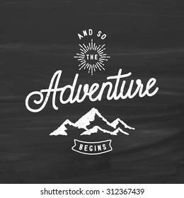 And So The Adventure Begins Vintage Stylized Logo On Chalkboard Background