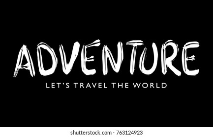 Adventure, Let's travel the world typography / Vector illustration design / Textile graphic t shirt print