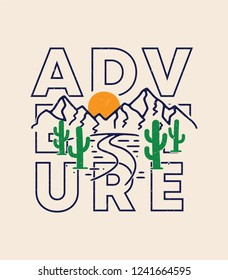 Adventure, Mountain and cactus illustration, outdoor adventure . Vector graphic design for t shirt and other uses.