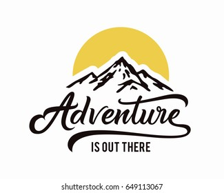 Adventure is out there. Hand drawn lettering motivation phrase. Mountain icon. Vector illustration.