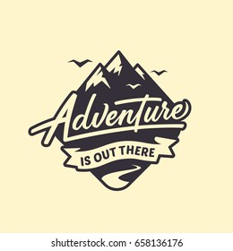Adventure is out there. Lettering inspiring typography illustration with text and mountains for greeting cards, posters and t-shirts printing.