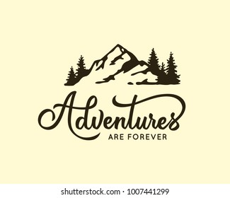 Adventures are forever.  Lettering inspiring typography poster with text and mountains. Vector illustration.