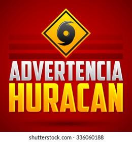 Advertencia Huracan - Hurricane warning Spanish text - vector sign, natural disaster warning emblem