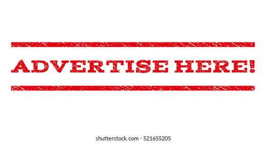 Advertise Here! watermark stamp. Text tag between horizontal parallel lines with grunge design style. Rubber seal red stamp with dust texture. Vector ink imprint on a white background.