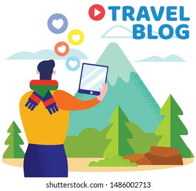 Advertising Banner Inscription Travel Blog Flat. Bright Poster Organization and Planning Travel. Man Broadcasts Online Walk in Mountains While Traveling Cartoon. Vector Illustration.