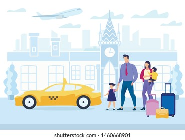Advertising Poster Family Travel Cartoon Flat. Parents Travel with Children in Europe. Transfer from Airport for Families with Children. Family with Luggage Gets in Taxi. Vector Illustration.