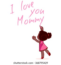 "African American girl writing on the wall ""I love you Mommy"". Design element for mother's day card. Vector illustration on a white background."