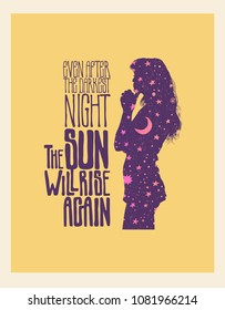After The Darkest Night, The Sun Will Rise Again. Design Poster or T-Shirt Print With Silhouette Of The Girl With Night Starry Sky Inside. Motivational Quotes vector illustration