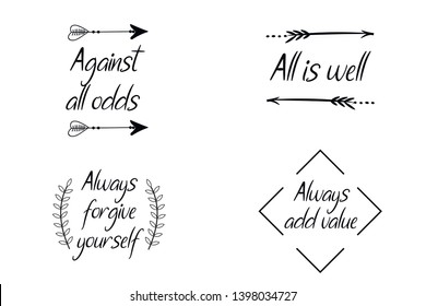 Against all odds, All is well, Always add value. Calligraphy saying for print. Vector Quote