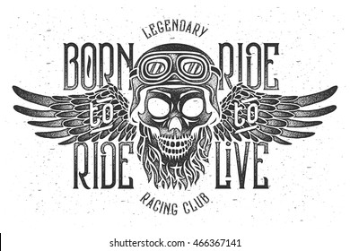 """Aggressive vintage t-shirt print with beard skull wearing a biker helmet with spread wings. Text lettering composition """"Born to ride, ride to live. Legendary racing club"""""""