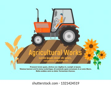Agricultural work poster. The concept of agricultural work. Tractor at the time of sowing in the fields, sunflowers and ears as a symbol of agriculture.