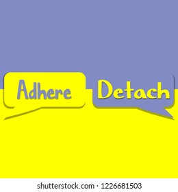 Ahere or Detach word on education, inspiration and business motivation concepts. Vector illustration. EPS 10
