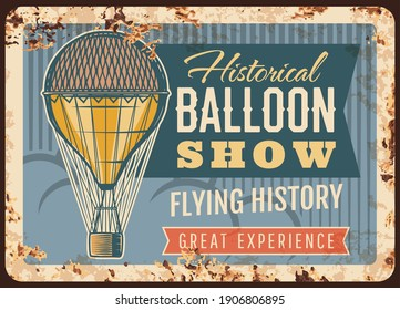 Air balloon show rusty metal plate, vector vintage rust tin sign with aerostat flying in sky, grunge retro poster with air balloon transportation, historical event invitation card, flying adventure