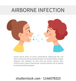 air infections. Transmission of the disease from one person to another.