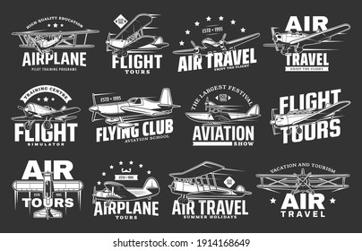 Airplane flight tours, air plane travel and aviation school, vector icons. Retro airplane tourist flights, aviation show and pilot aviator academy emblems, flying sport club and training courses