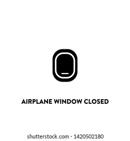 airplane window closed icon vector. airplane window closed sign on white background. airplane window closed icon for web and app