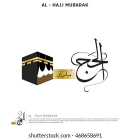 Al Hajj Mubarak Creative Calligraphy with Khana Kaaba. Happy Hajj is an Arabic quote use after Hajj Time for greeting people who celebrate Hajj and wishing them to accepts their prayers