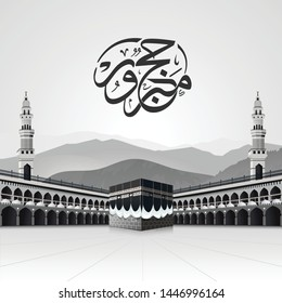 Al Haram mosque in Kaaba  and minaret building in Saudi Arabia, Arabic calligraphy ( Hajj Mabroor )  for Eid Adha Mubarak - black and white design vector illustration