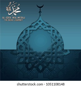 Al isra wal miraj translation Muhammad peace be upon him the night journey islamic mosque silhouette arabic ornament blue color paper cutting style for greeting card banner  background