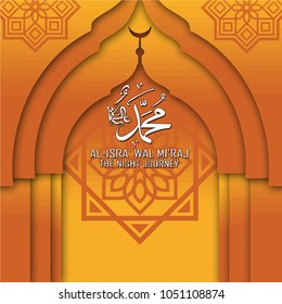Al isra wal miraj translation Muhammad peace be upon him the night journey islamic orange yellow white mosque silhouette with arabic ornament paper cutting style for greeting card banner background