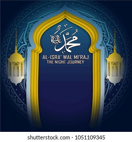 Al isra wal miraj translation Muhammad peace be upon him the night journey islamic blue yellow white mosque silhouette with arabic ornament paper cutting style for greeting card banner background