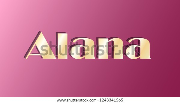 Alana. Gold shining name isolated on pink background. Happy birthday and Angel Day concept. Vector illustration