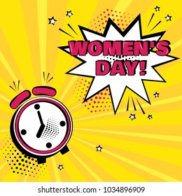 Alarm clock with white comic bubble with Women's Day word on yellow background. Comic sound effects in pop art style. Vector illustration.