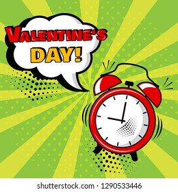 Alarm clock with white comic bubble with Valentine's Day word on green background. Comic sound effects in pop art style. Vector illustration.
