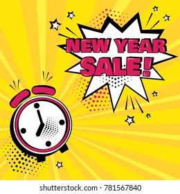 Alarm clock with white comic bubble with NEW YEAR SALE word on yellow background. Comic sound effects in pop art style. Vector illustration.