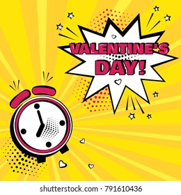 Alarm clock with white comic bubble with Valentine's Day word on yellow background. Comic sound effects in pop art style. Vector illustration.
