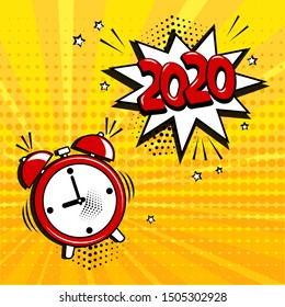 Alarm clock with white comic speech bubble with 2020 word on yellow background. Comic sound effect, stars and halftone dots shadow in pop art style. Vector illustration