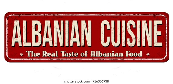 Albanian cuisine vintage rusty metal sign on a white background, vector illustration