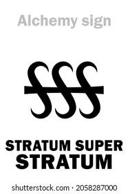 Alchemy Alphabet: STRATUM SUPER STRATUM (i.e. in Latin: «Layer on Layer»), alchemical prescript (Recipe), abbreviated: SSS. Alchemical sign, Pharmaceutical symbol.