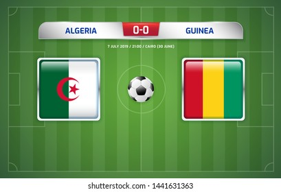 Algeria vs Guinea scoreboard broadcast template for sport soccer africa tournament 2019 round of 16 teams and football championship in egypt vector illustration