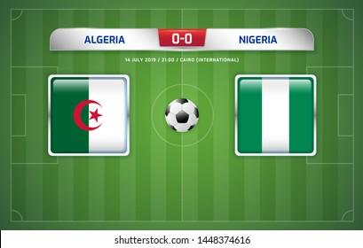 Algeria vs Nigeria scoreboard broadcast template for sport soccer africa tournament 2019 round semi finals and football championship in egypt vector illustration