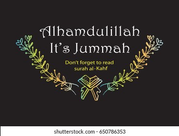 Alhamdulillah it`s jummah, don`t forget to read surah al - Kahf. Motivational.