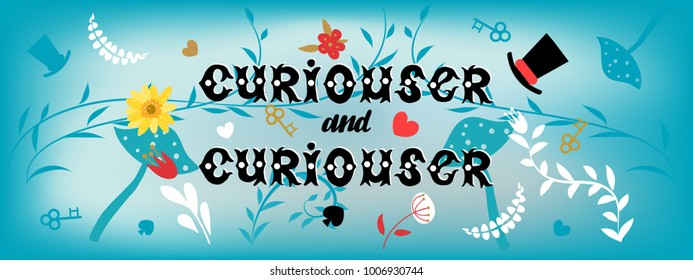 "Alice in wonderland banner with hand painted lettering quote ""curiouser and curiouser"""