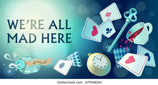 Alice in Wonderland. Playing cards, pocket watch, key, cup and poison falling down the rabbit hole. We are mad here. Vector background, horizontal banner.