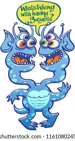Alien monster with antennae, pointy ears, sharp teeth, blue spotted skin and two heads while asking a question. One of the heads is naively asking what is wrong with having three eyes