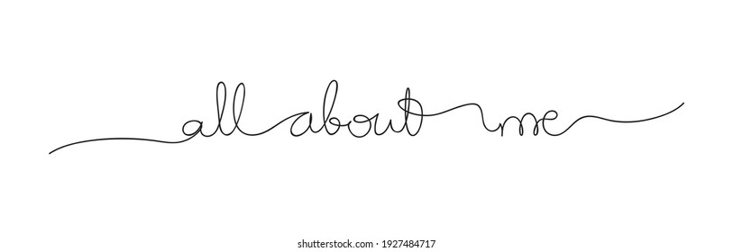 All about me - vector hand-drawn text. Linear art. Isolated on white background