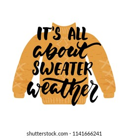 It's all about sweater weather - hand drawn cozy Autumn seasons lettering phrase and Hugge doodles isolated on the white background. Fun brush ink vector illustration for cards, posters design