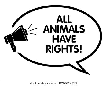 All Animals Have Rights Announcement. Vector Speech Balloon.