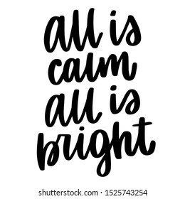 All is calm all is bright. Vector christmas quote and decor elements. Typography image with lettering. Black isolated phrase, design for t-shirt and prints.