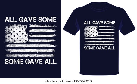 All gave some ,some gave all usa veteran tshirt design