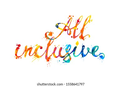 All inclusive. Vector inscription of calligraphic splash paint letters