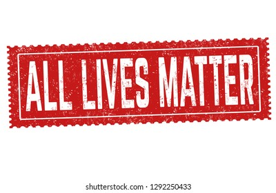All lives matter sign or stamp on white background, vector illustration