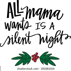 All Mama Wants Is A Silent Night lettering