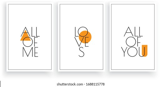 All of me loves all of you, vector. Scandinavian art design. Three pieces minimalist poster design. Wall art work, wall decoration. Wording design, lettering